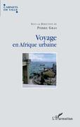Voyage en Afrique urbaine
