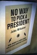 No Way To Pick A President