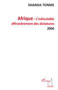 Afrique l'inéluctable effondrement des dictatures - 2006