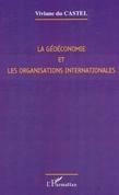 LA GÉOÉCONOMIE ET LES ORGANISATIONS INTERNATIONALES