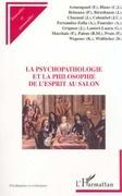 LA PSYCHOPATHOLOGIE ET LA PHILOSOPHIE DE L'ESPRIT AU SALON