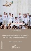 Colombie : la paix comme levier de politique internationale