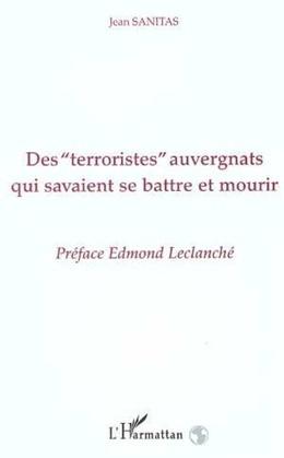 """Des """" Terroristes """" auvergnats qui savaient se battre et mourir"""