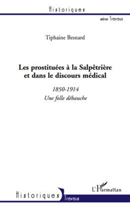 Les prostituées À la salpÊtriÈre et dans le discours médical