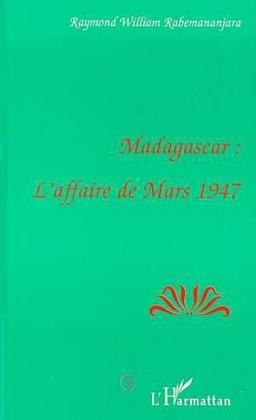 Madagascar: l'affaire de mars1947