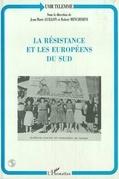 LA RESISTANCE ET LES EUROPÉENS DU SUD