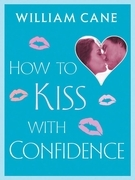 How to Kiss with Confidence