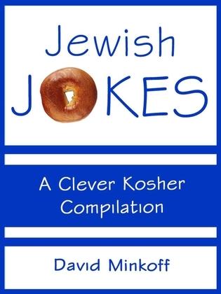 Jewish Jokes: A Clever Kosher Compilation