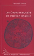 Les Gnawa marocains de tradition loyaliste