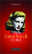 Lauren Bacall et moi