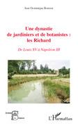 Une dynastie de jardiniers et de botanistes : les richard -
