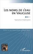 LES NOMS DE L'EAU EN VAUCLUSEToponymie et hydronymie