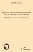 Agriculture et protection de l'environnement dans le Sud-ouest de la Côte d'Ivoire