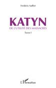 Katyn - de l'utilité des massacres (tome 1)