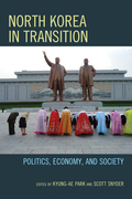 North Korea in Transition: Politics, Economy, and Society