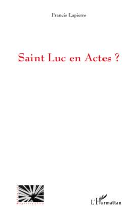Saint Luc en Actes ?