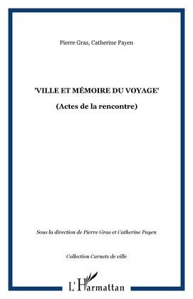 """""""Ville et mémoire du voyage"""""""
