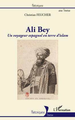 Ali Bey, un voyageur espagnol en terre d'islam