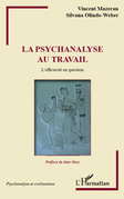 La psychanalyse au travail - l'efficacité en question