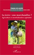 Terre: une marchandise? LaAgriculture et mondialisation