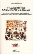 Trajectoires des musiciens Gnawa
