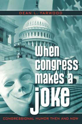 When Congress Makes a Joke: Congressional Humor Then and Now