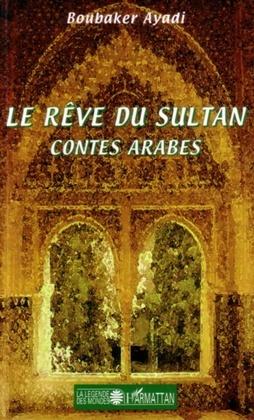 Rêve du sultan contes arabes le