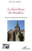 Le saint-denis des dauphins - histoire de la collégiale sain