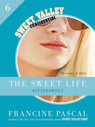 The Sweet Life #6: An E-Serial