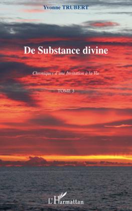 De substance divine - chroniques d'une i