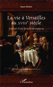 La vie à Versailles au XVIIIe siècle