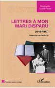 Lettres à mon mari disparu (1915-1917)