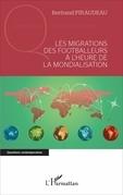 Les migrations des footballeurs à l'heure de la mondialisation