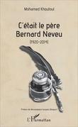 C'était le père Bernard Neveu