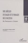 DIX SIÈCLES D'USAGES ET D'IMAGES DE L'OCCITAN