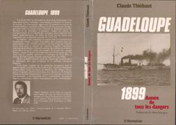 Guadeloupe 1899, année de tous les dangers