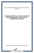 Urbanisation et agriculture en Méditerranée : conflits et complémentarité
