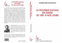 La politique sociale en Tunisie de 1881 à nos jours