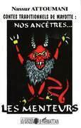 Contes traditionnels de Mayotte : nos ancêtres... les menteurs