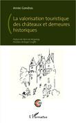 La valorisation touristique des châteaux et demeures historiques