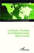 La Russie, l'Europe et la Méditerranée dans la crise
