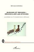 Burundi et Rwanda : Réconcilier les ethnies