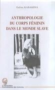 ANTHROPOLOGIE DU CORPS FEMININ DANS LE MONDE SLAVE