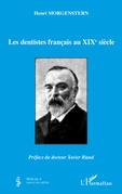 Dentistes français au XIXe siècle Les
