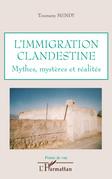L'immigration clandestine - mythes, mystères et réalités