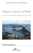 Soigner et penser au brésil - ces chemins de la culture qui