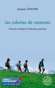 Les colonies de vacances - domaine privilégié de l'éducation