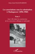 Les associations sous la colonisation À madagascar (1896-196