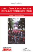 SHINTOÏSME et BOUDDHISME AU FIL DES TEMPLES JAPONAIS