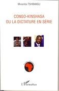 Congo kinshasa ou la dictatureen série